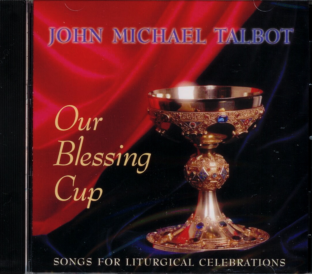 Our Blessing Cup John Michael Talbot