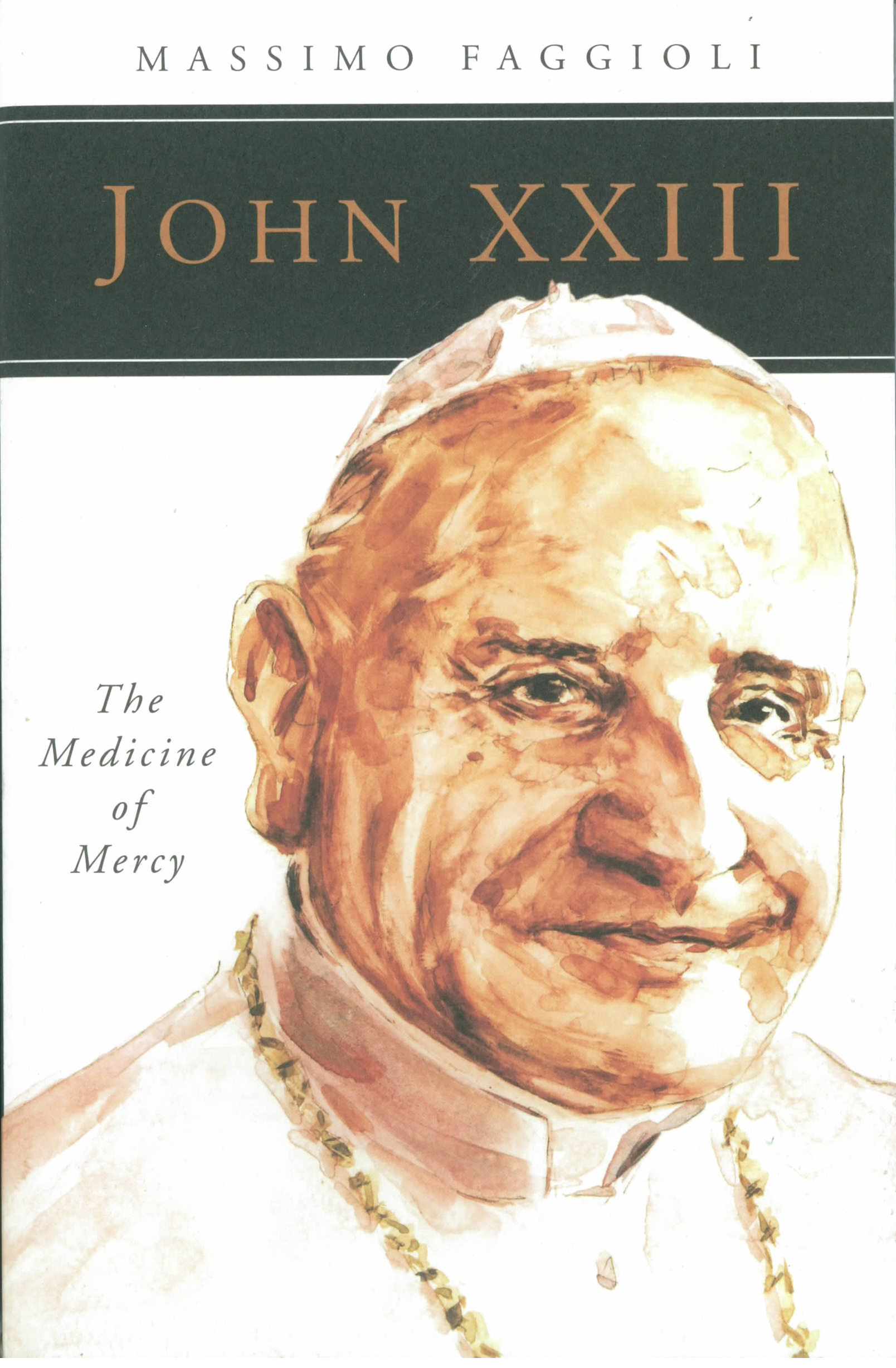 John XXIII: The Medicine of Mercy by Massimo Faggioli 108-9780814649510