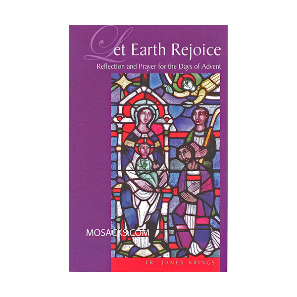 Let Earth Rejoice by Fr. James Krings