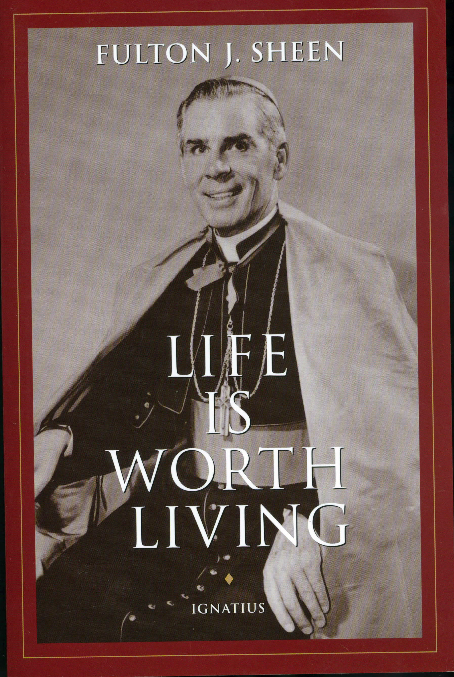 Life Is Worth Living by Fulton J. Sheen 108-9780898706116