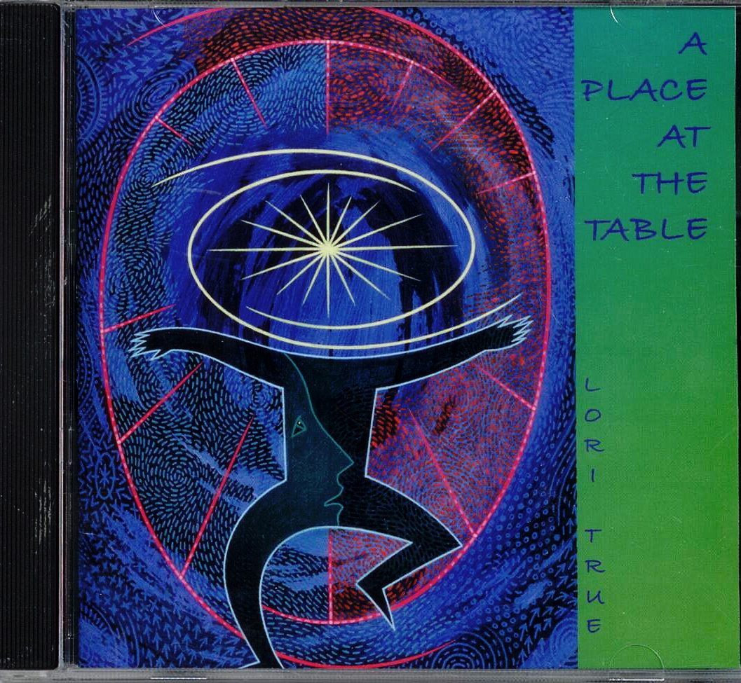 Lori True, Artist; A Place At The Table, Title; Music CD