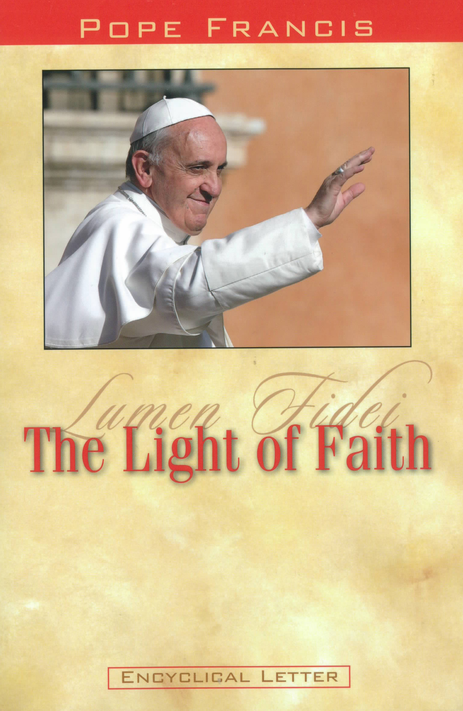 Lumen Fidei: The Light of Faith from Pope Francis 108-9781593252489