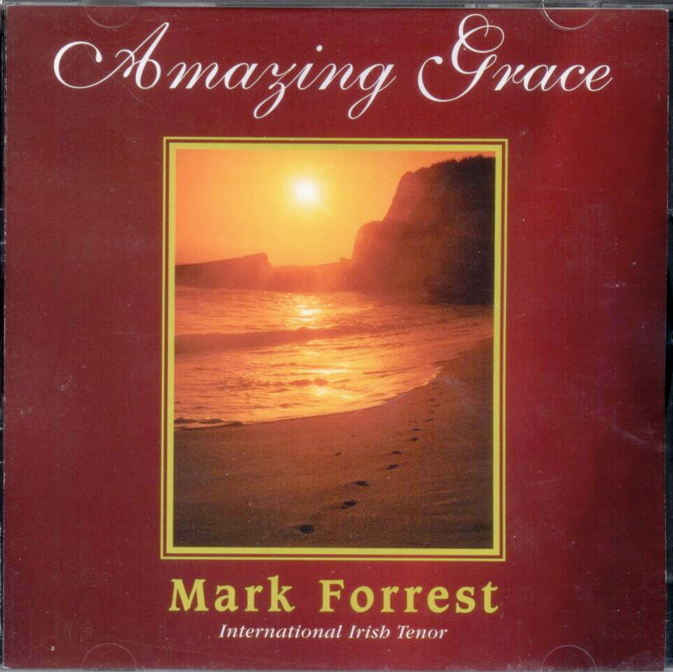 Mark Forrest, Artist; Amazing Grace, Title; Music CD