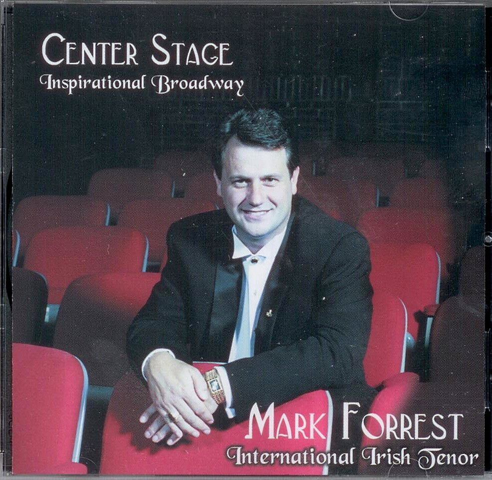 Mark Forrest, Artist; Center Stage, Title; Music CD
