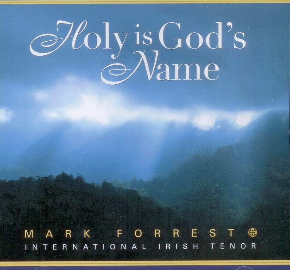 Mark Forrest, Artist; Holy is God's Name, Title; Music CD