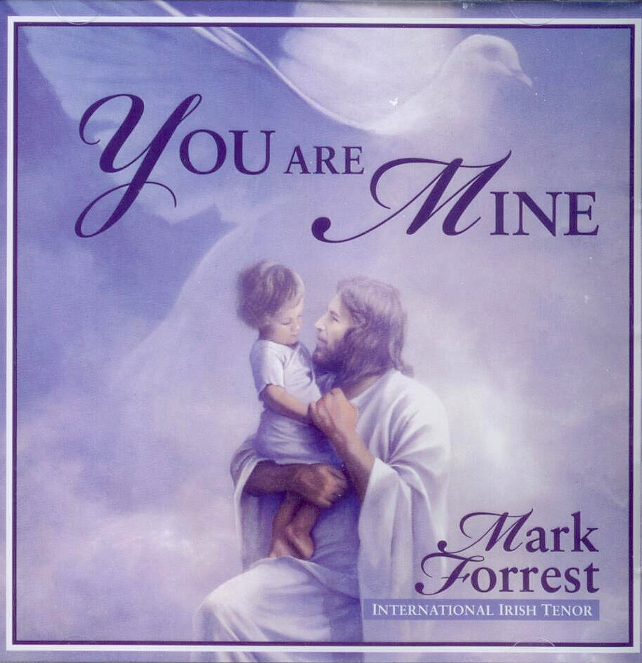 Mark Forrest, Artist; You Are Mine, Title; Music CD