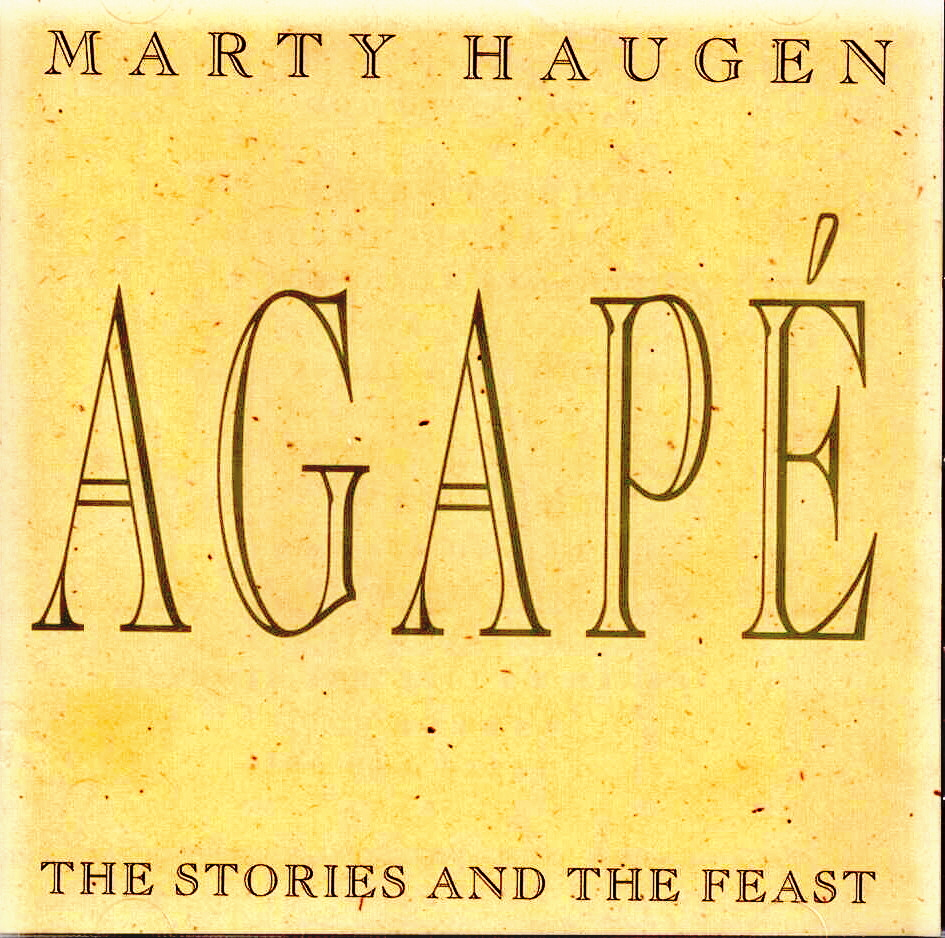 Marty Haugen, Artist; Agape, Title; Music CD