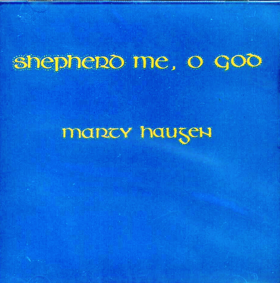 Shepherd Me, O God Marty Haugen