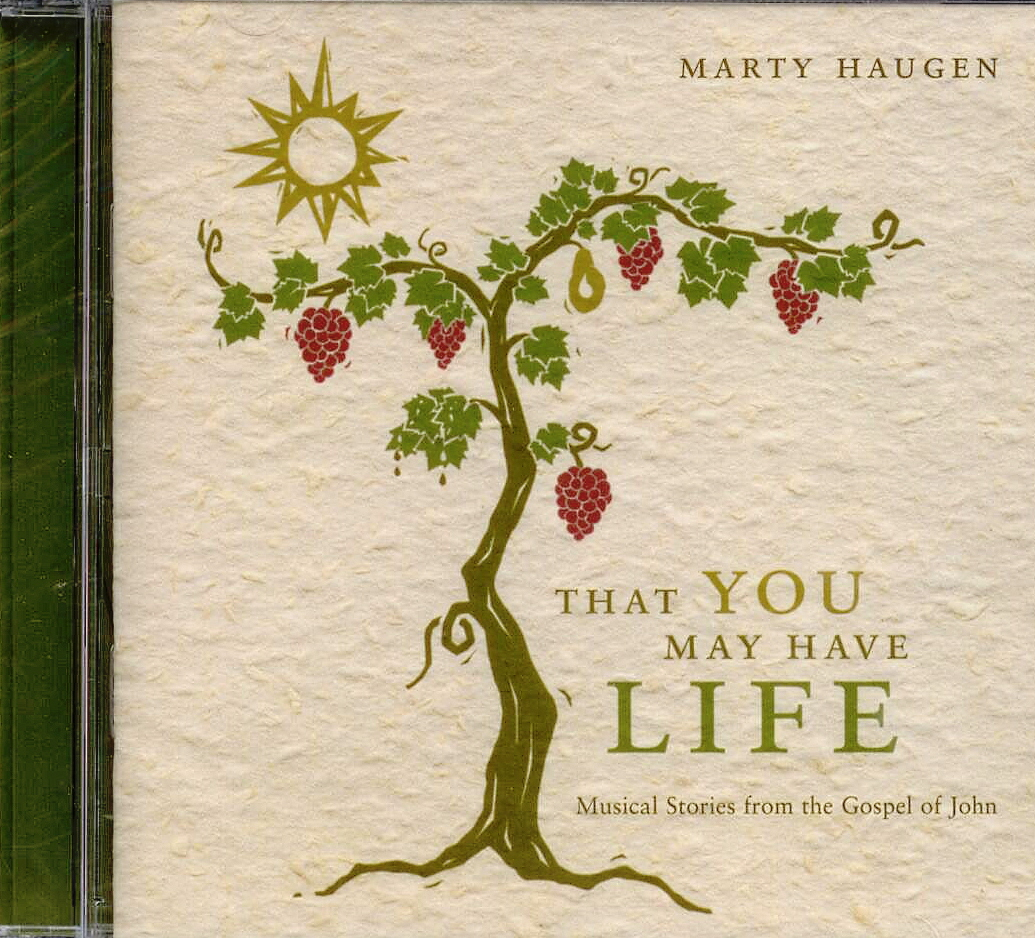 Marty Haugen, Artist: That You May Have Life, Title; Music CD