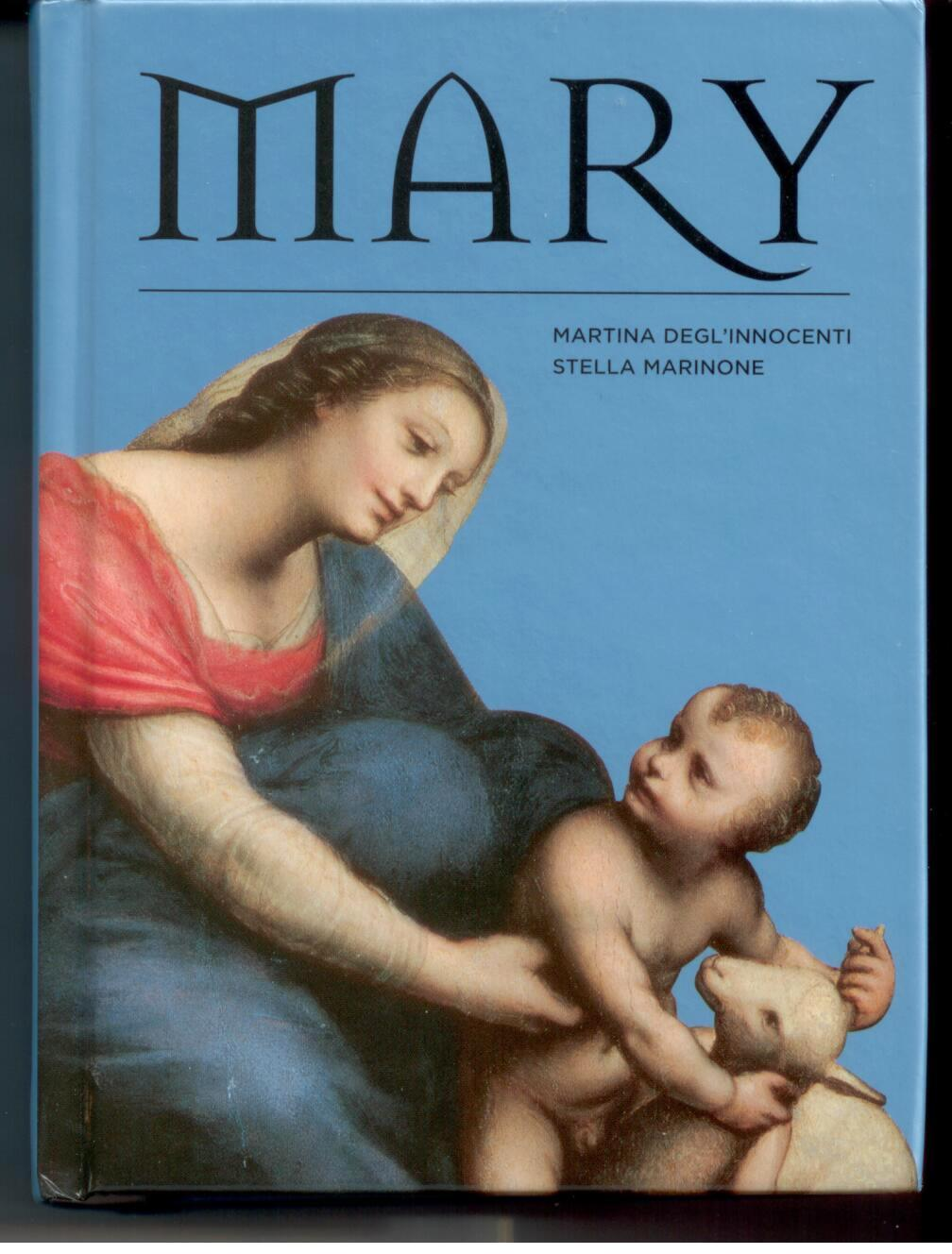 Mary by Martina Degl' Innocenti And Stella Marinone 108-9780810982857