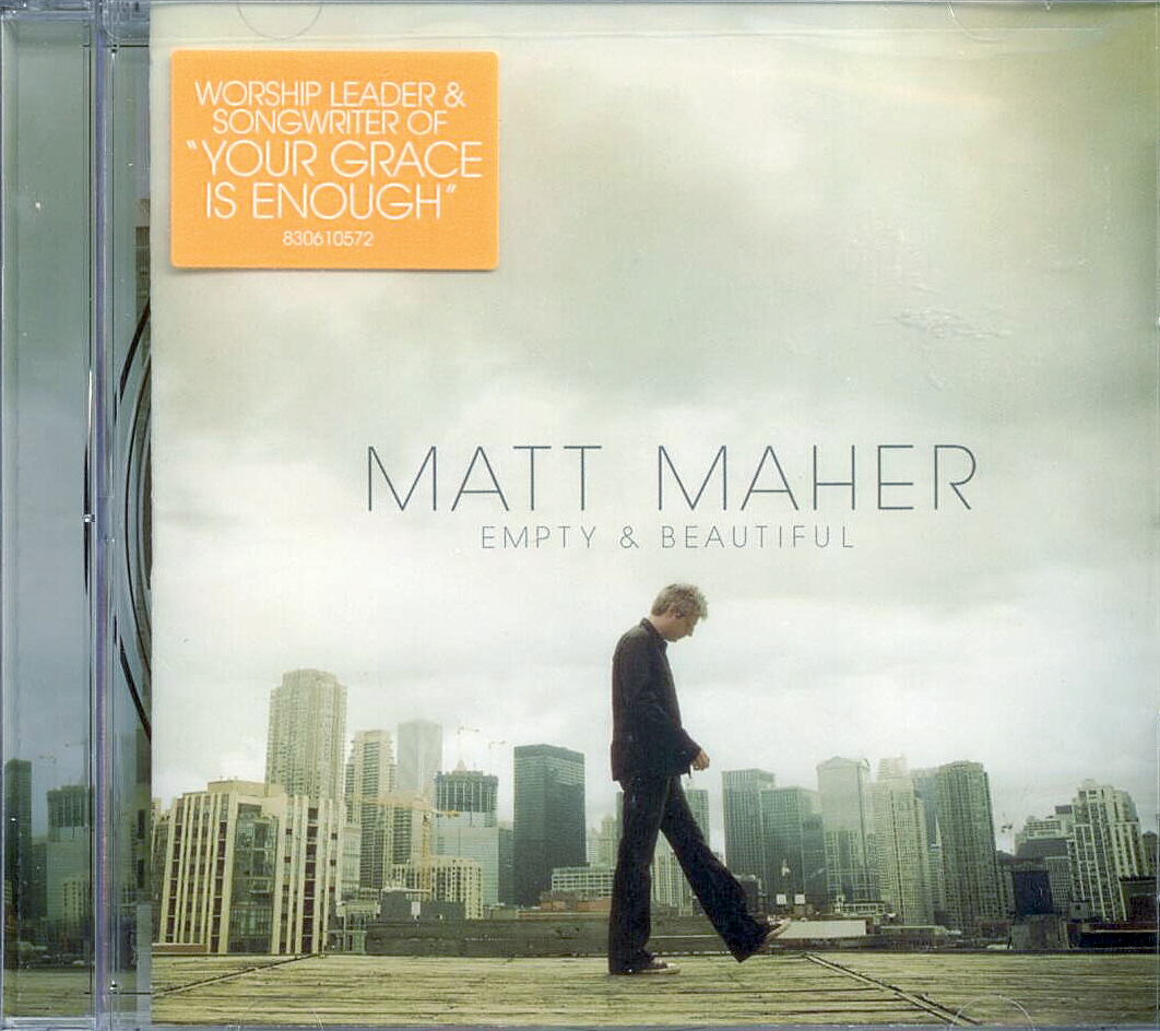 Matt Maher, Artist; Empty & Beautiful, Title; Music CD