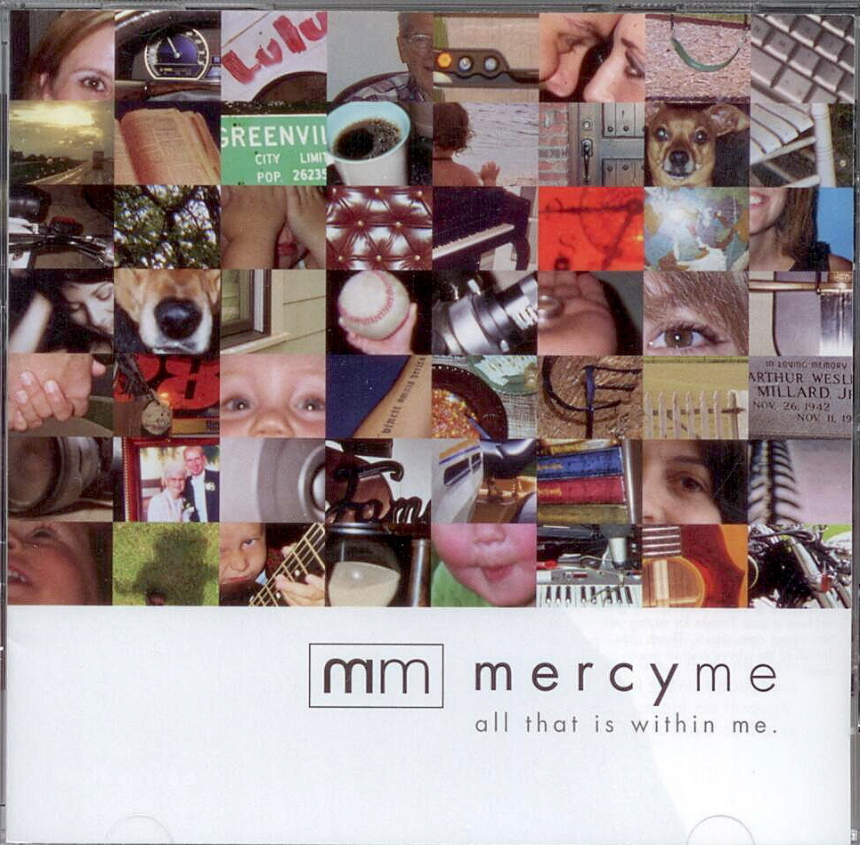 Mercy Me, Artist; All That Is Within Me, Title; Music CD