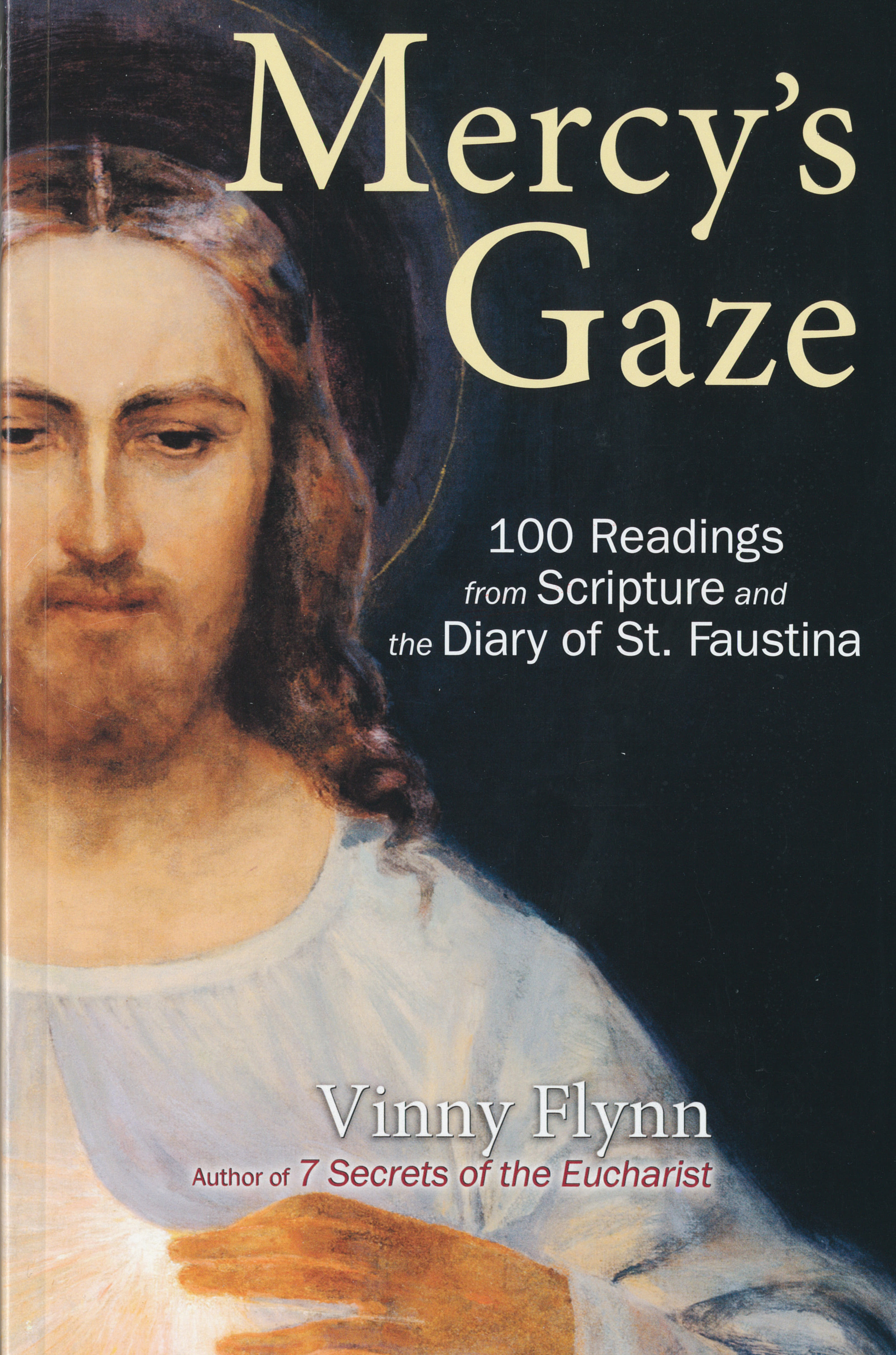 Mercy's Gaze: 100 Readings from Scripture and the Diary of St. Faustina by Vinny Flynn 9781596142916 Divine Mercy Book