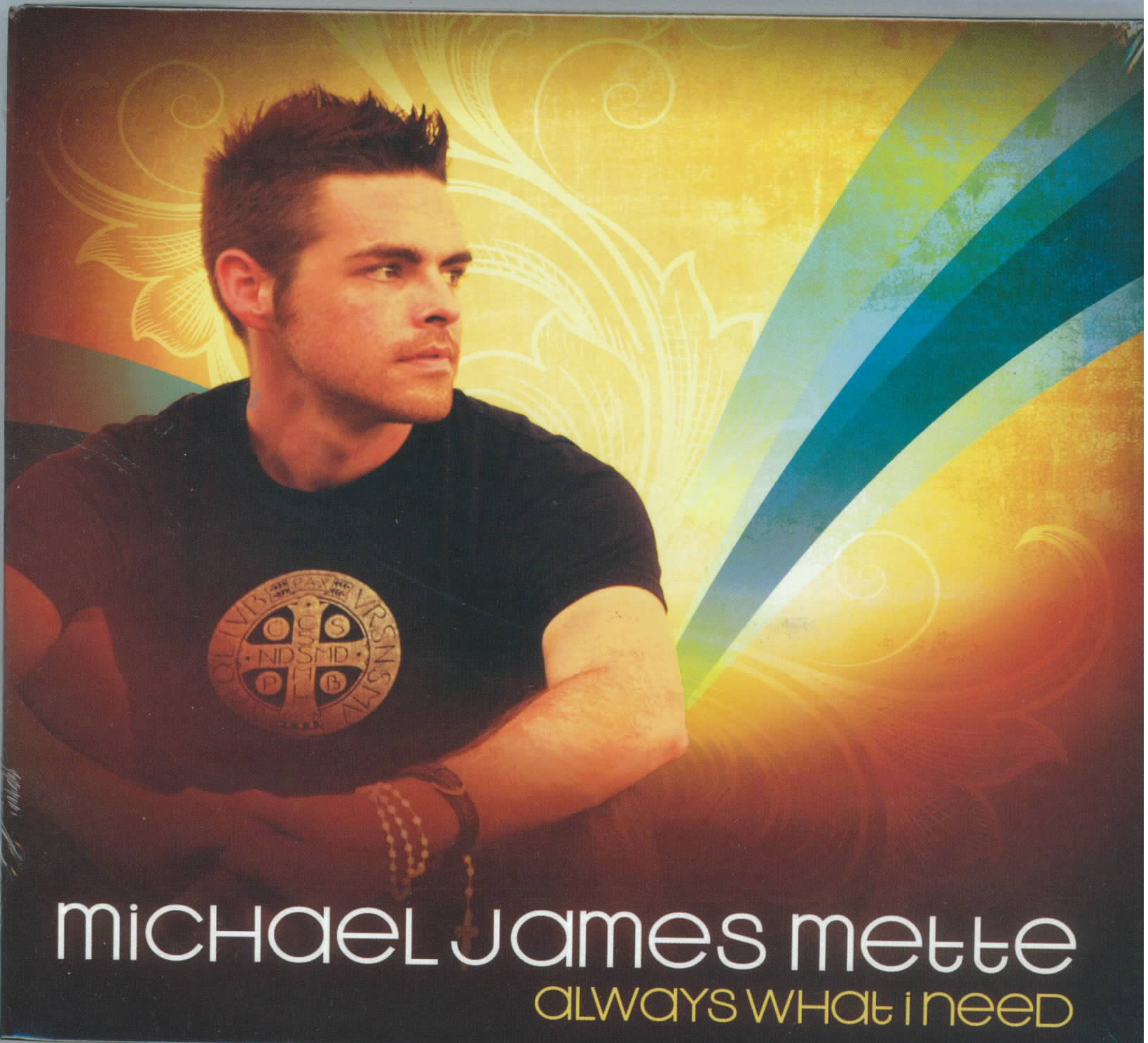 Michael James Mette, Artist; Always What I Need, Title; Music CD
