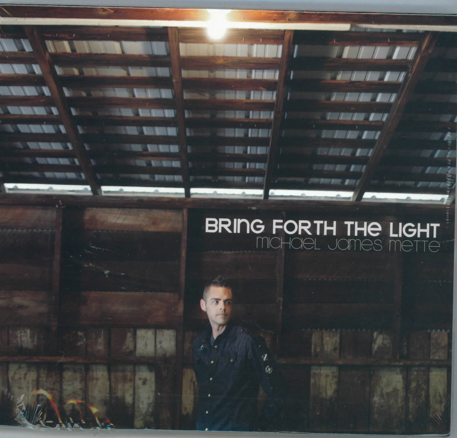 Michael James Mette, Artist; Bring Forth The Light, Title; Music CD