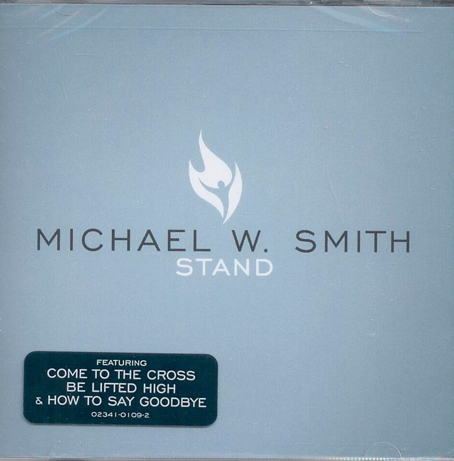 Michael W. Smith, Artist; Stand, Title; Music CD