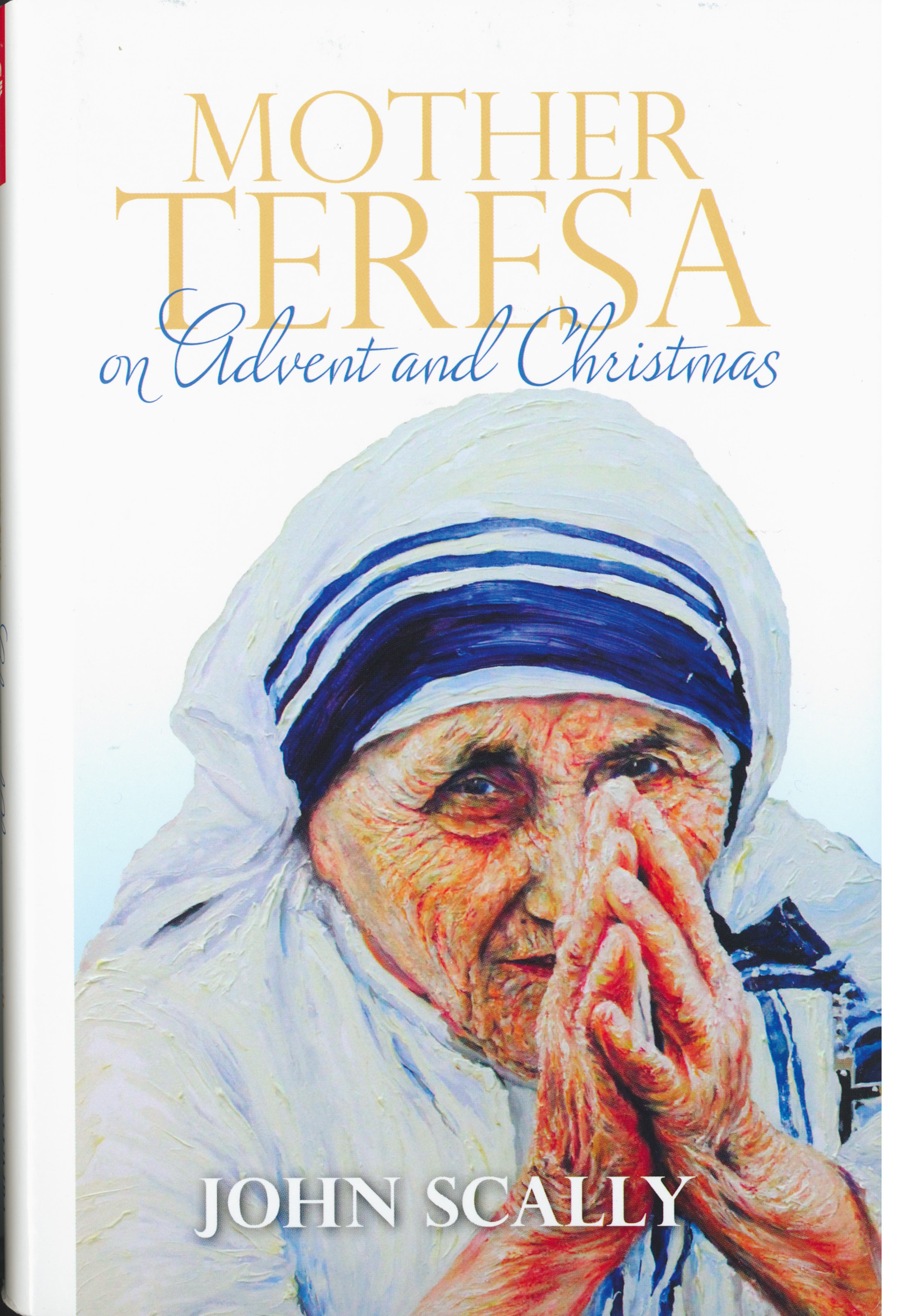 Mother Teresa on Advent and Christmas by John Scally 108-9781782181958