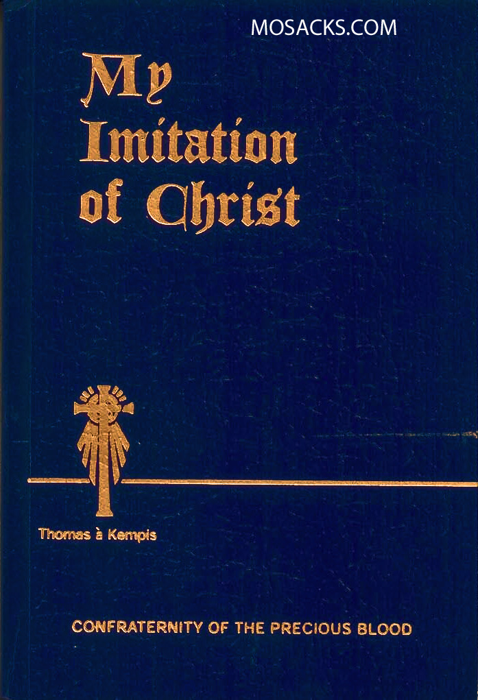 My Imitation of Christ by Thomas A. Kempis