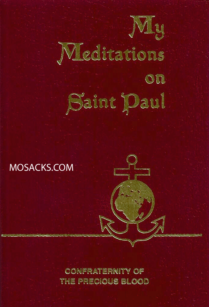 My Meditations on Saint Paul by James Sullivan Confraternity of the Precious Blood