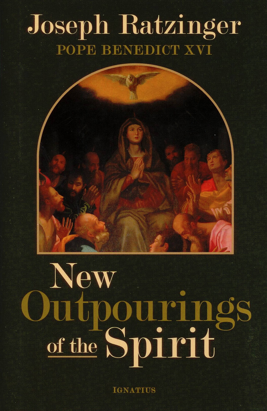 New Outpourings of the Spirit by Joseph Ratzinger #9781586161810