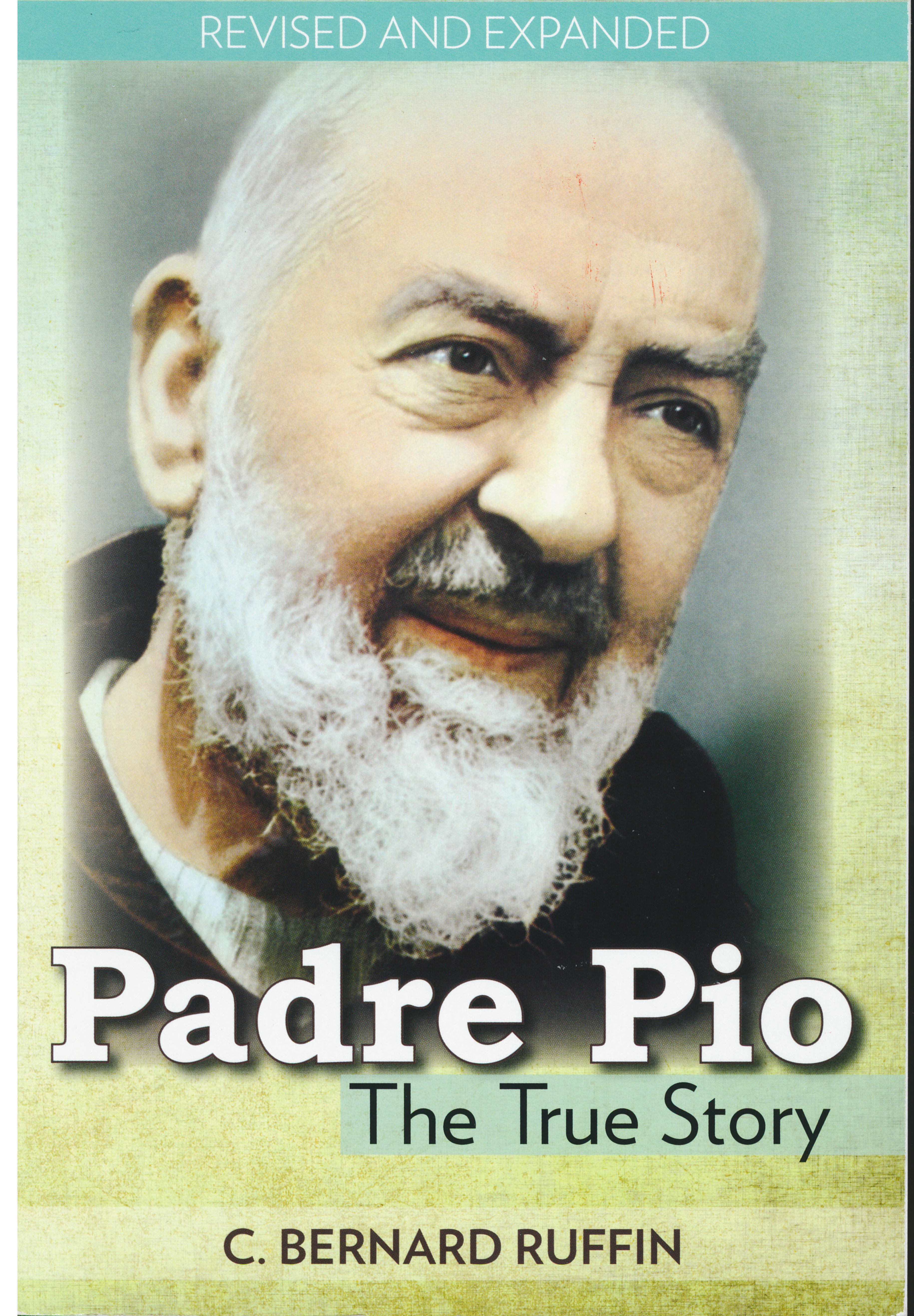 Padre Pio: The True Story by C. Bernard Ruffin 108-9780879736736