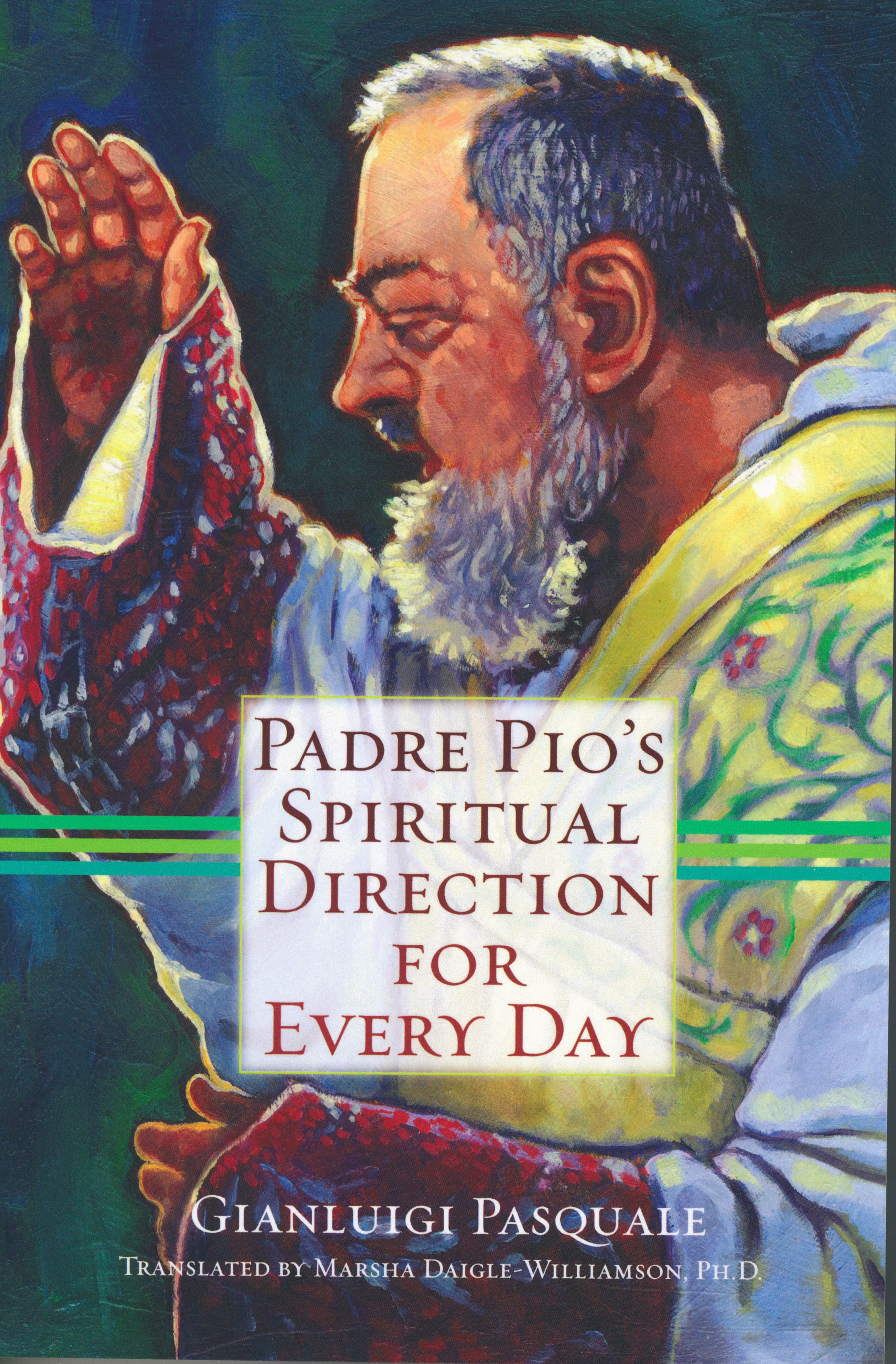 Padre Pio's Spiritual Direction for Every Day 108-9781616360054