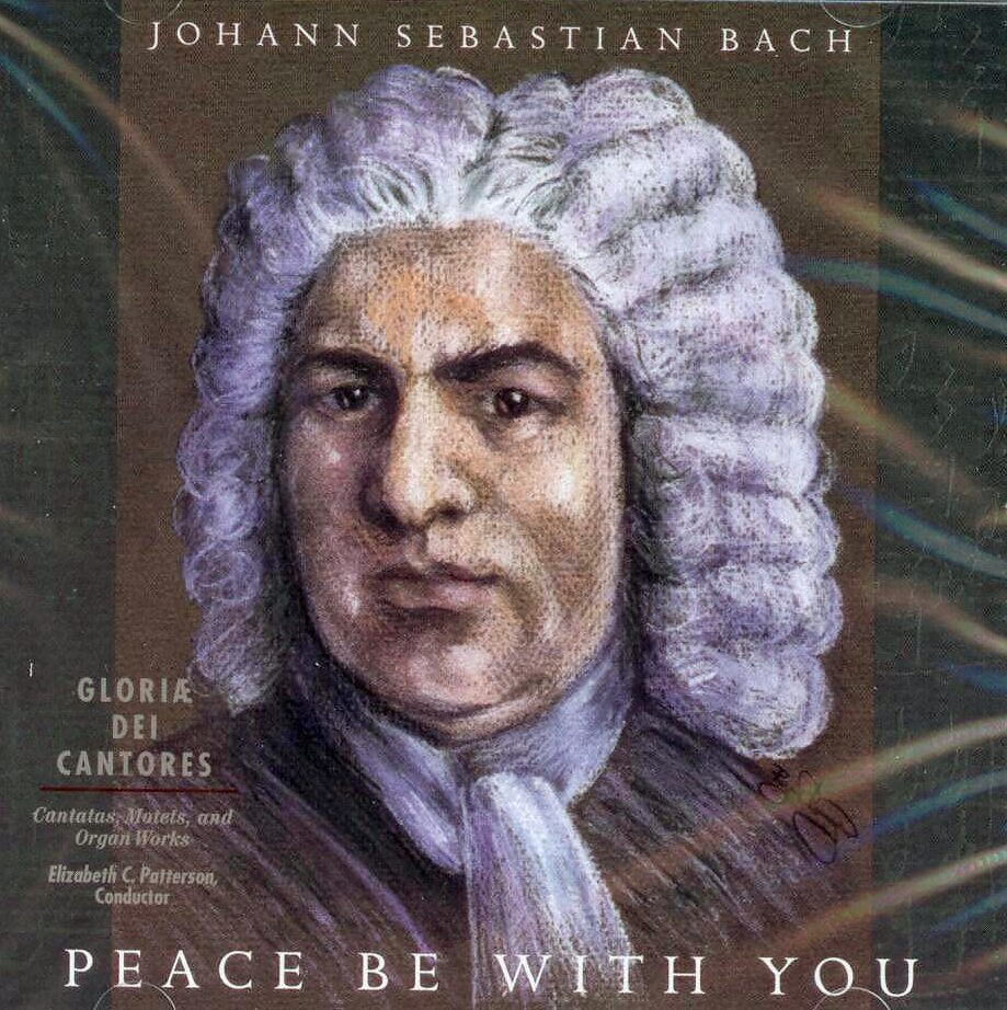 Peace Be With You: Johann Sebastion Bach by Gloria De Cantores