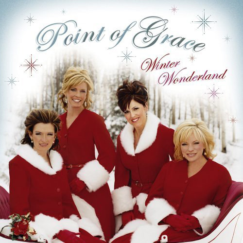 Point of Grace; Artists; Winter Wonderland, Title; Christmas Music CD
