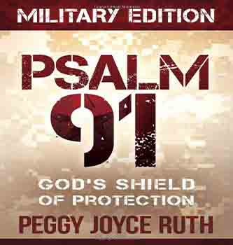 Psalm 91: God's Shield of Protection (Military) by Peggy Joyce Ruth  108-9781616385835