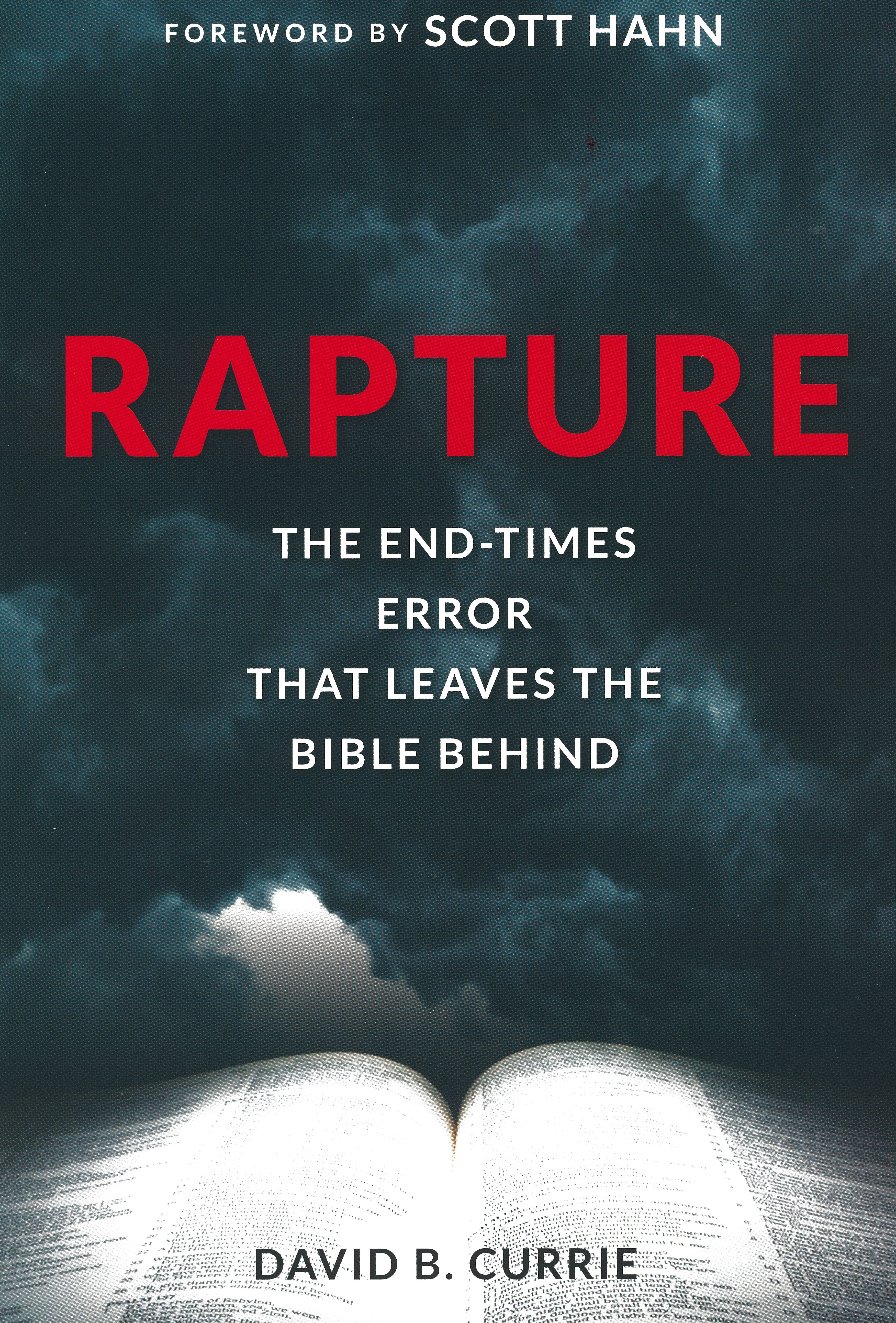 Rapture: The End-Times Error by David B. Currie 108-9781928832720