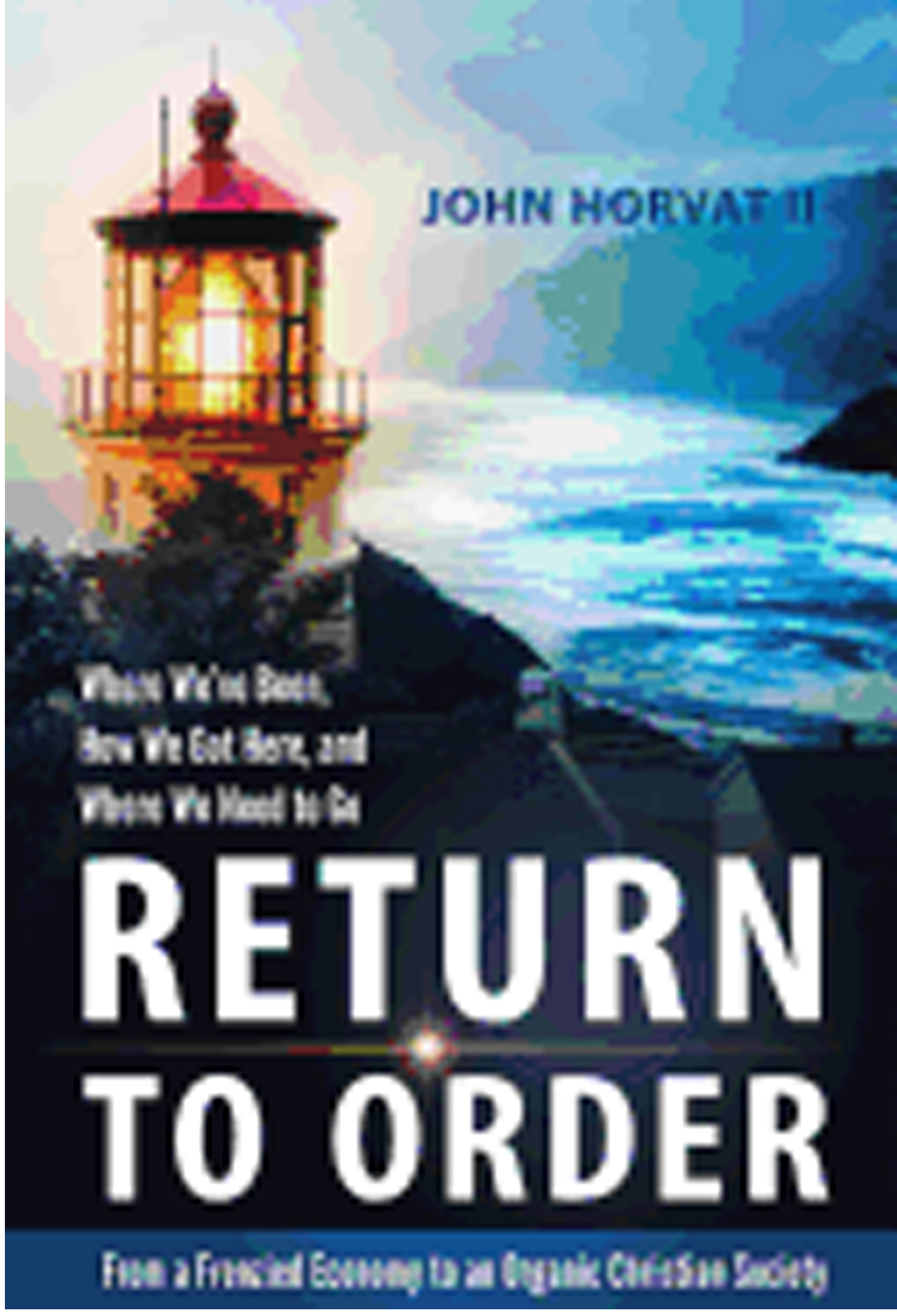 Return To Order by John Horvat II 108-9780988214804