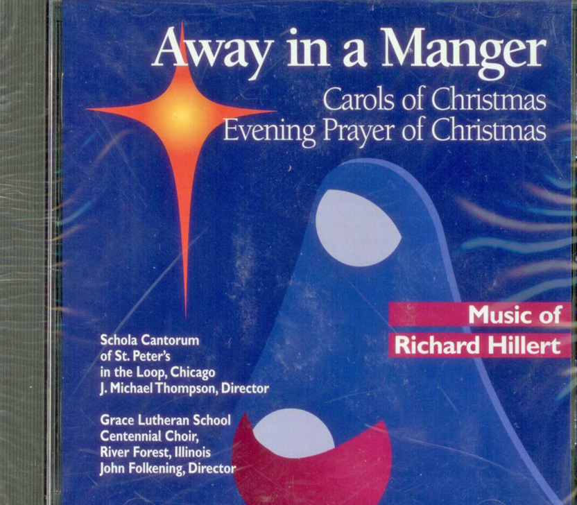 Away In A Manger Music of Richard Hillert, Composer
