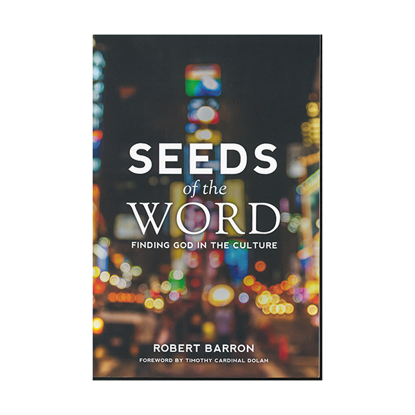 Seeds of the Word by Robert Barron 108-9780988524590