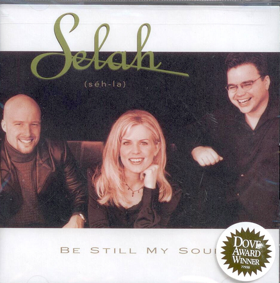 Selah, Artist; Be Still My Soul, Title; Music CD