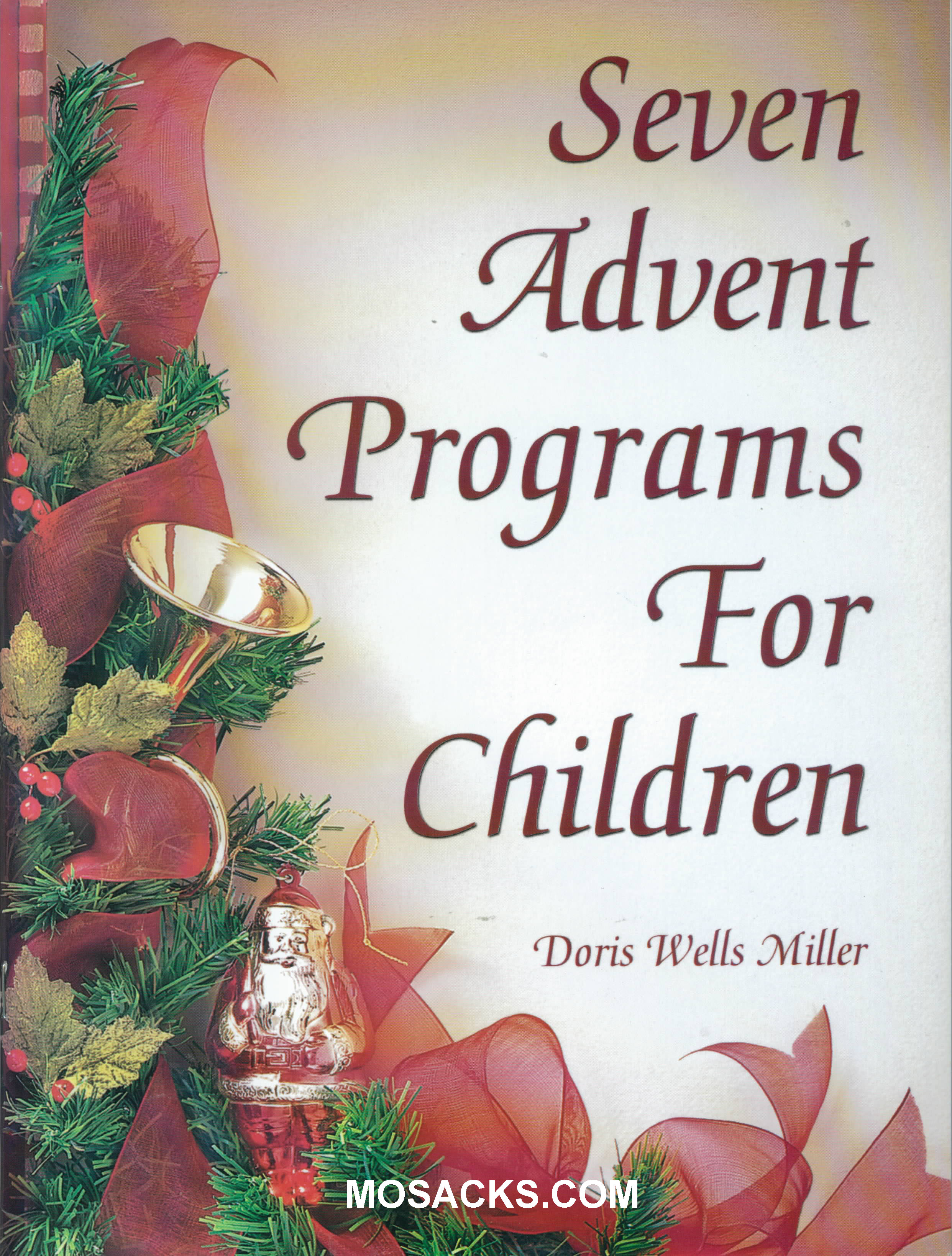 Seven Advent Programs for Children by Doris Wells Miller 108-9780788019111