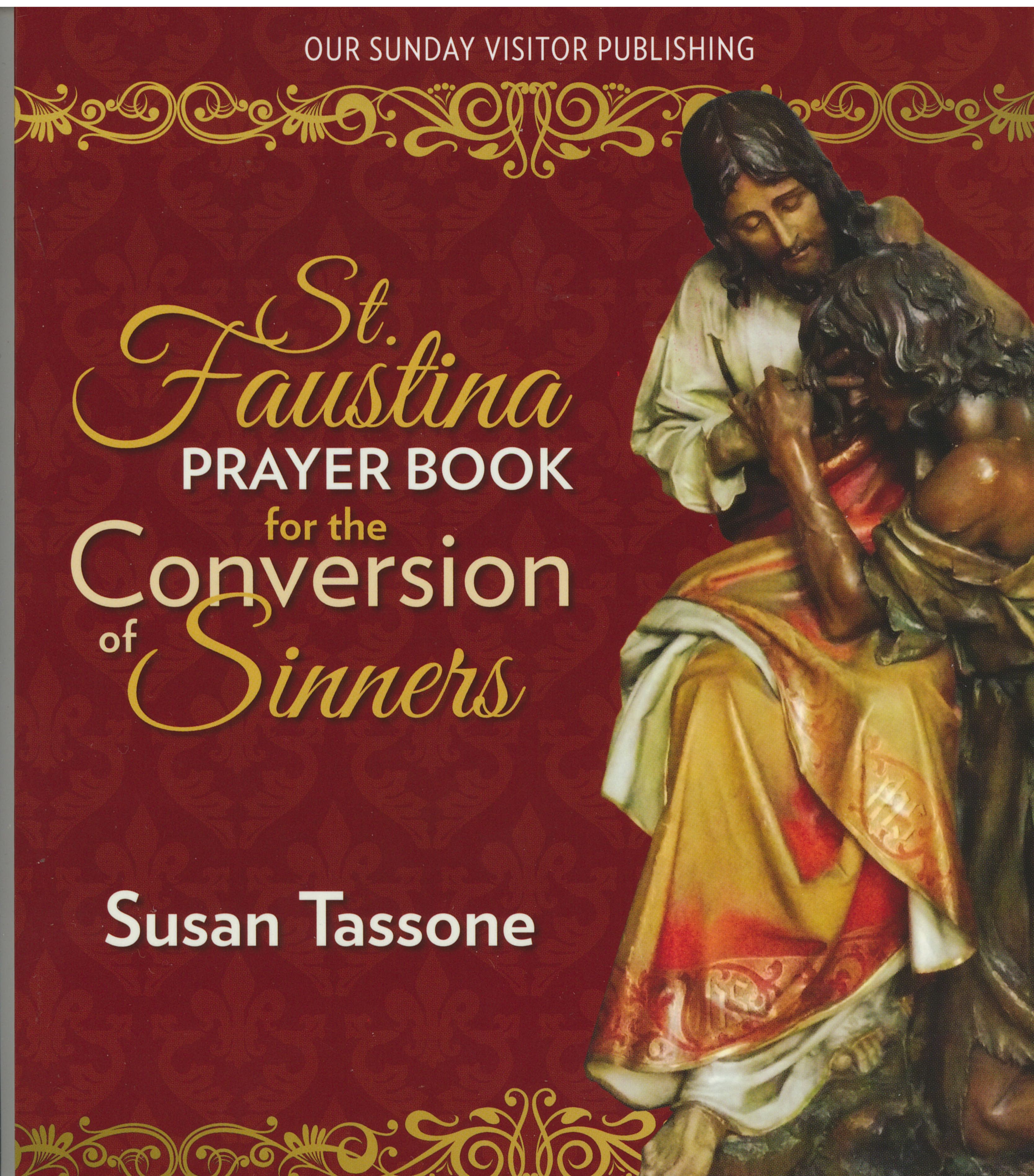 St. Faustina Prayerbook for the Conversion of Sinners by Susan Tassone 108-9781681920665