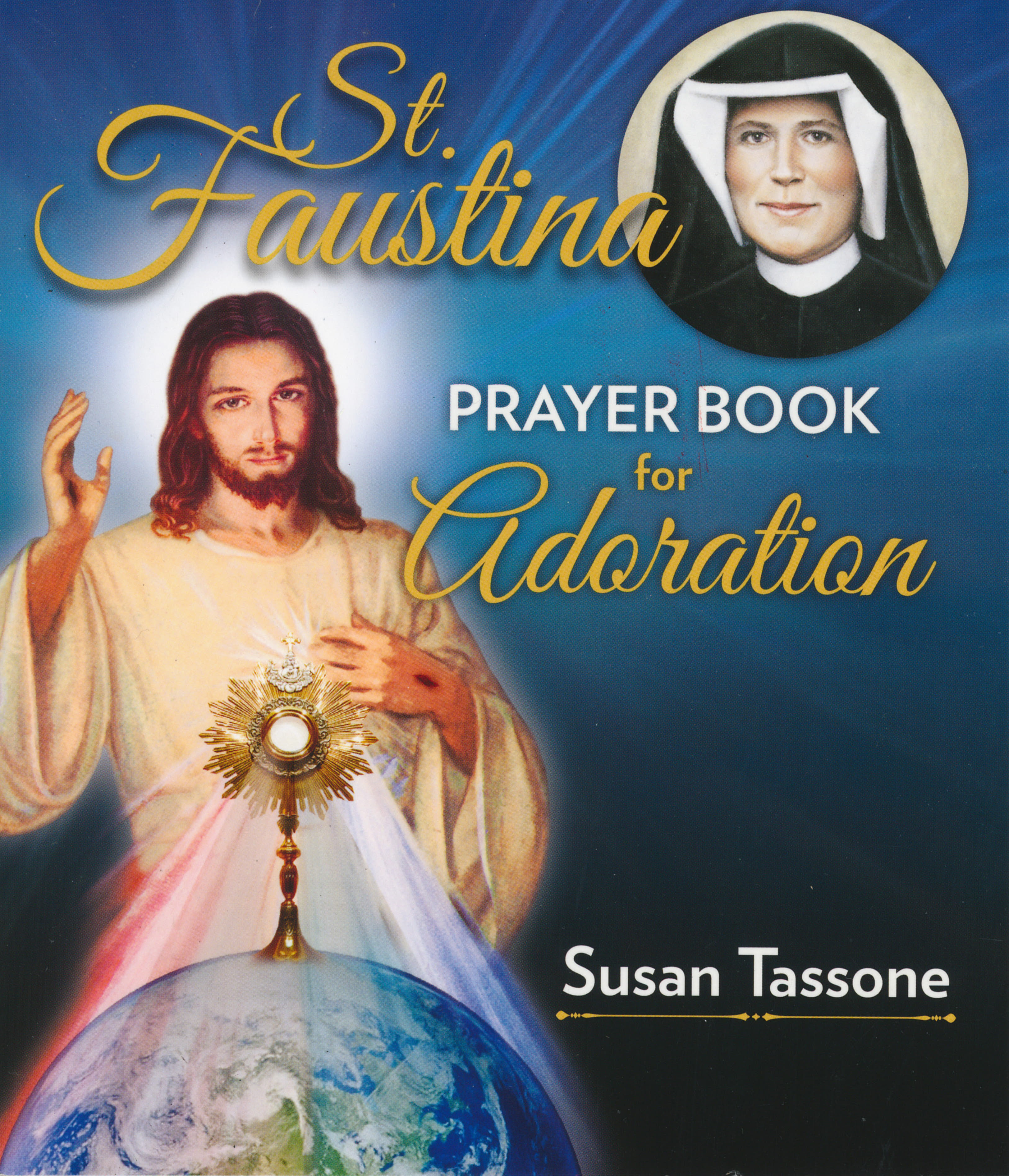 St. Faustine Prayer Book for Adoration by Susan Tassone
