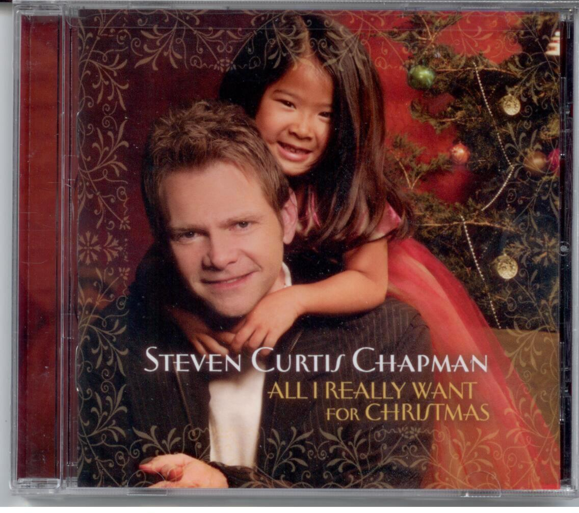 All I Really Want for Christmas Steven C. Chapman