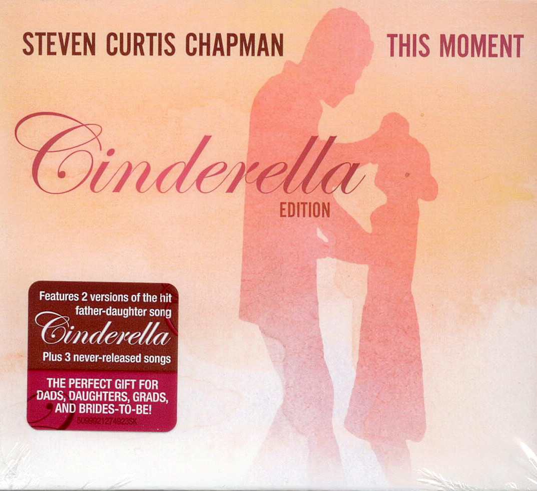Steven Curtis Chapman, Artist; This Moment-Cinderella Edition, Title; Music