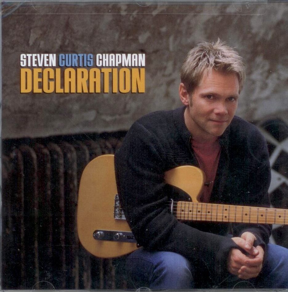 Steven Curtis Chapman, Artist; Declaration, Title; Music CD