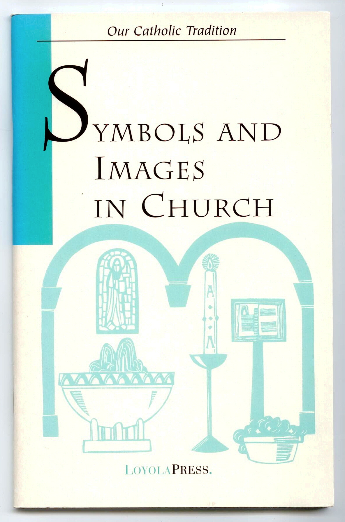 Symbols And Images In Church by James E. Frazier