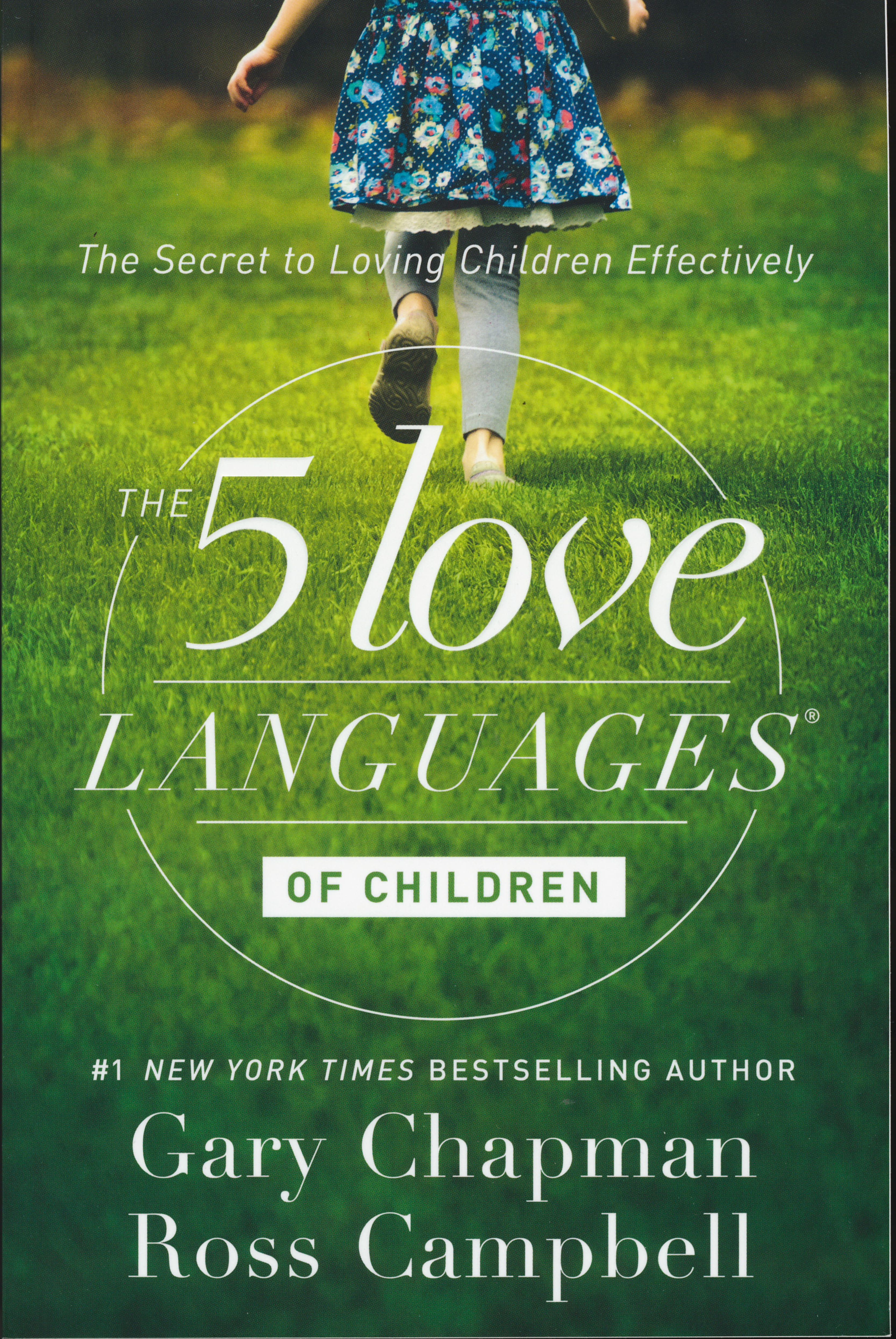 The 5 Love Languages of Children: The Secret to Loving Children Effectively by Gary Chapman and Ross Campbell 108-9780802412850