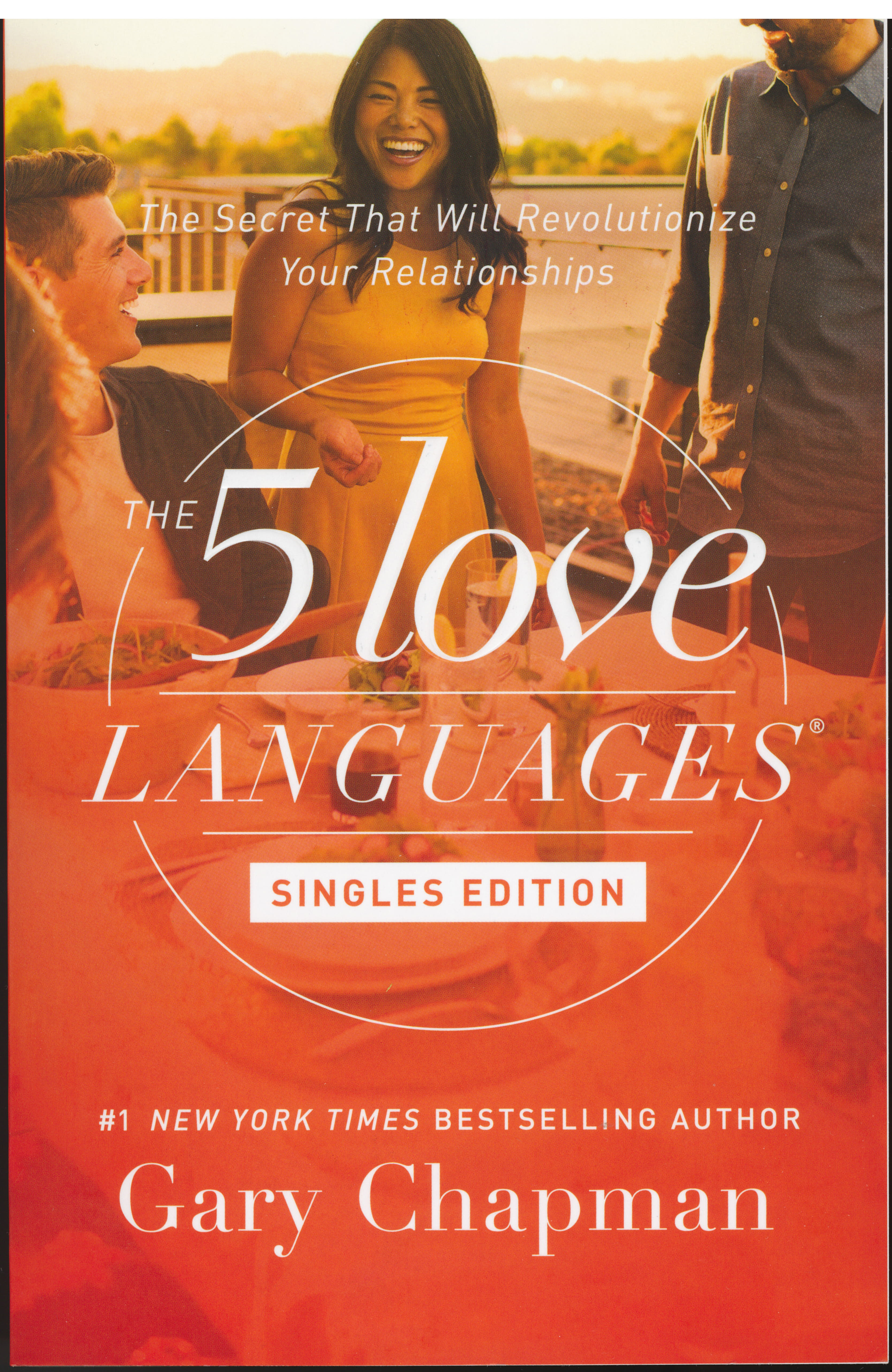 The 5 Love Languages Singles Edition: The Secret That Will Revolutionize Your Relationships by Gary Chapman  9780802414816
