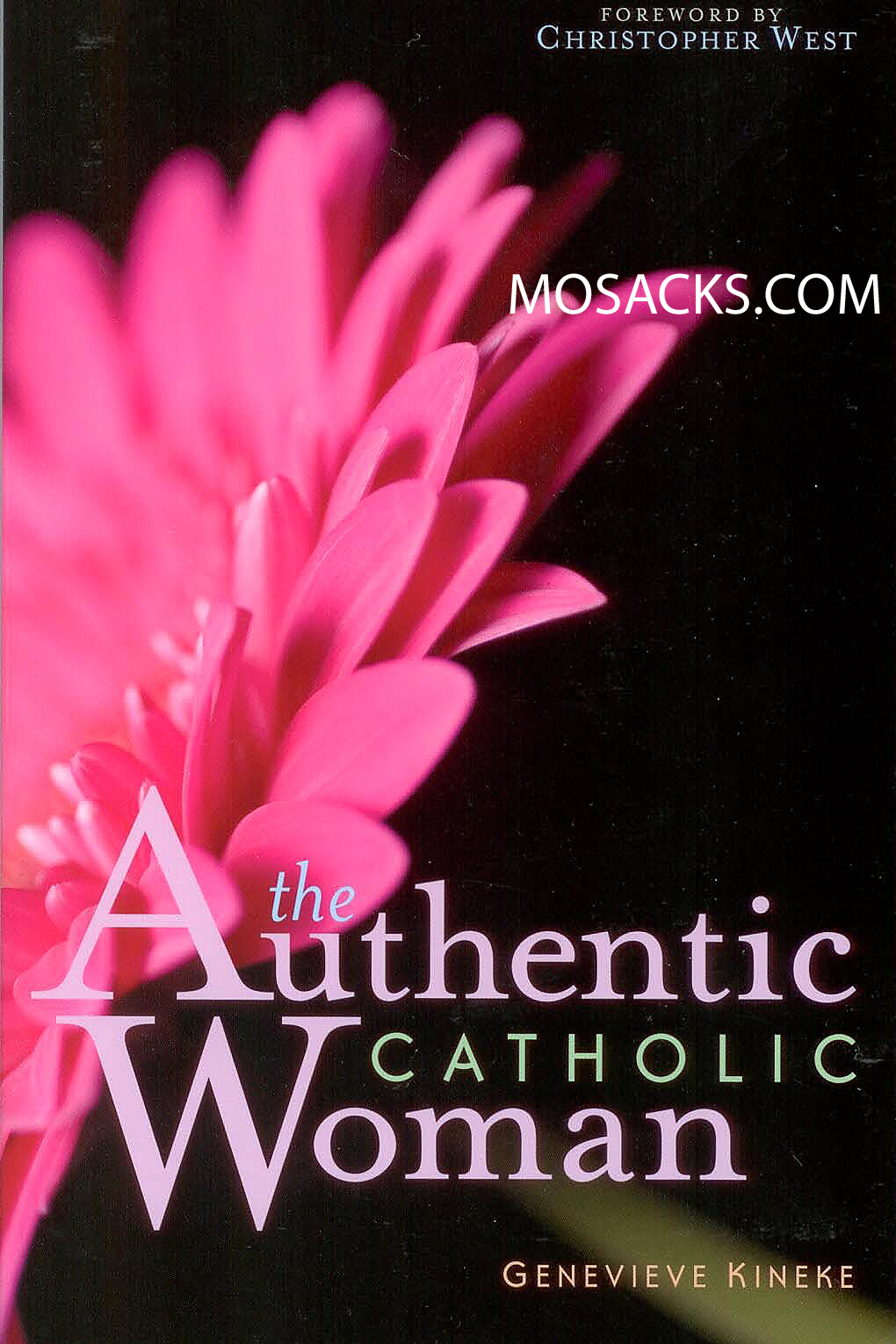 The Authentic Catholic Woman by Genevieve Kineke