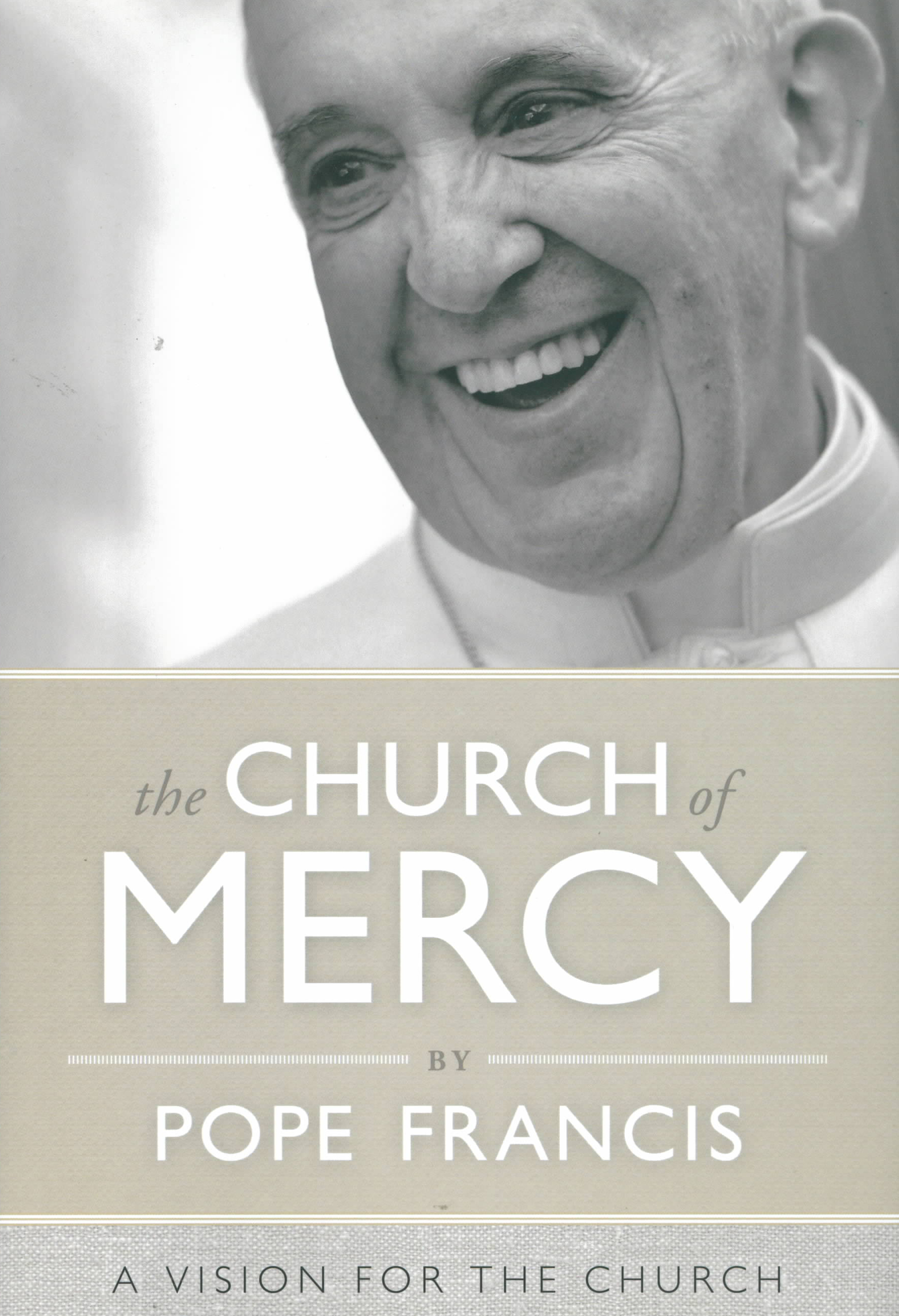 The Church of Mercy: A Vision for the Church by Pope Francis 108-9780829441703