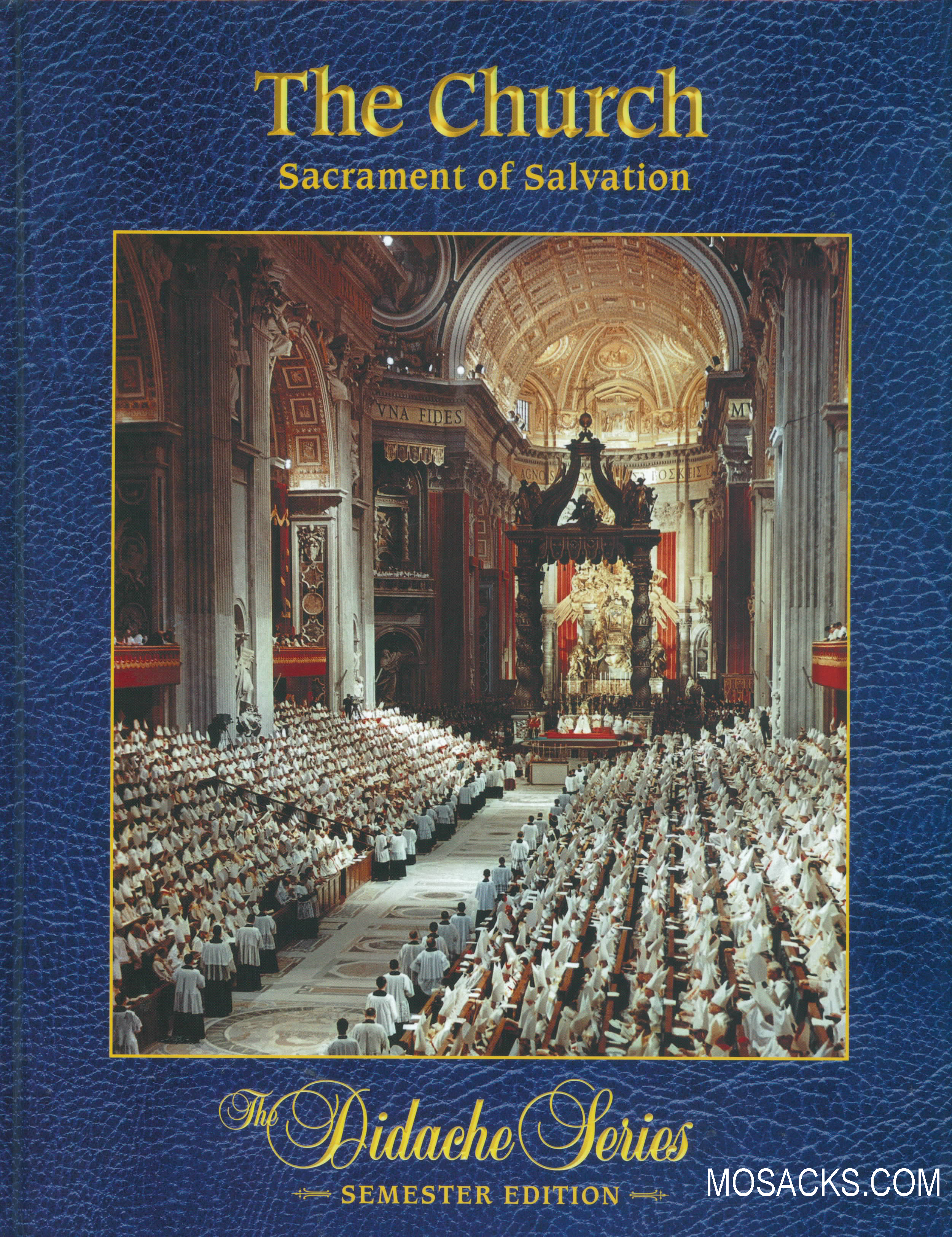 Didache Series The Church: Sacrament of Salvation Semester Ed. Hahn 45099