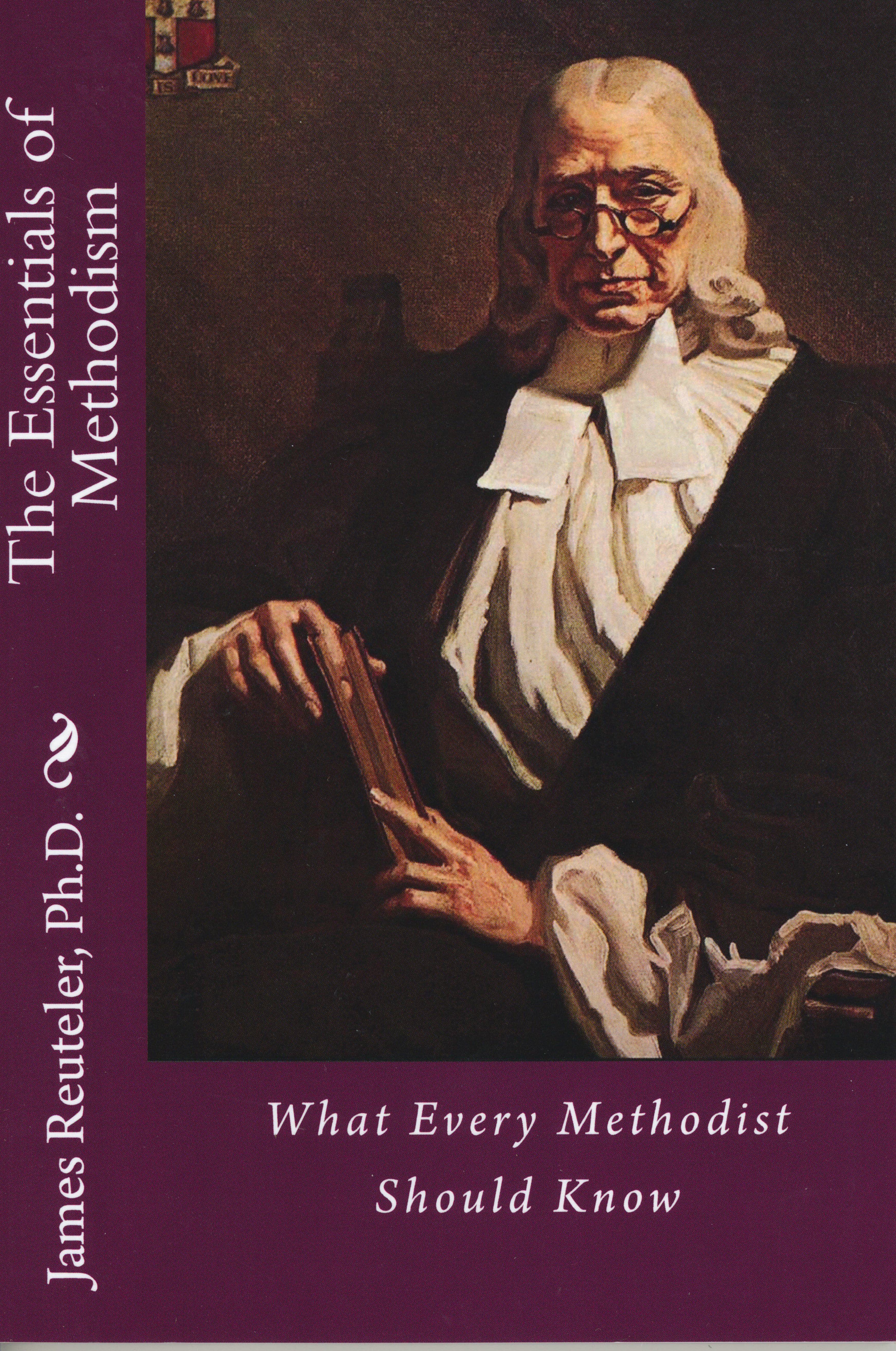 The Essentials of Methodism by James Reuteler 108-9781482050134