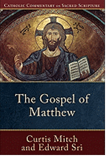 The Gospel of Matthew (Catholic Commentary on Sacred Scripture) by Edward Sri 108-9780801036026