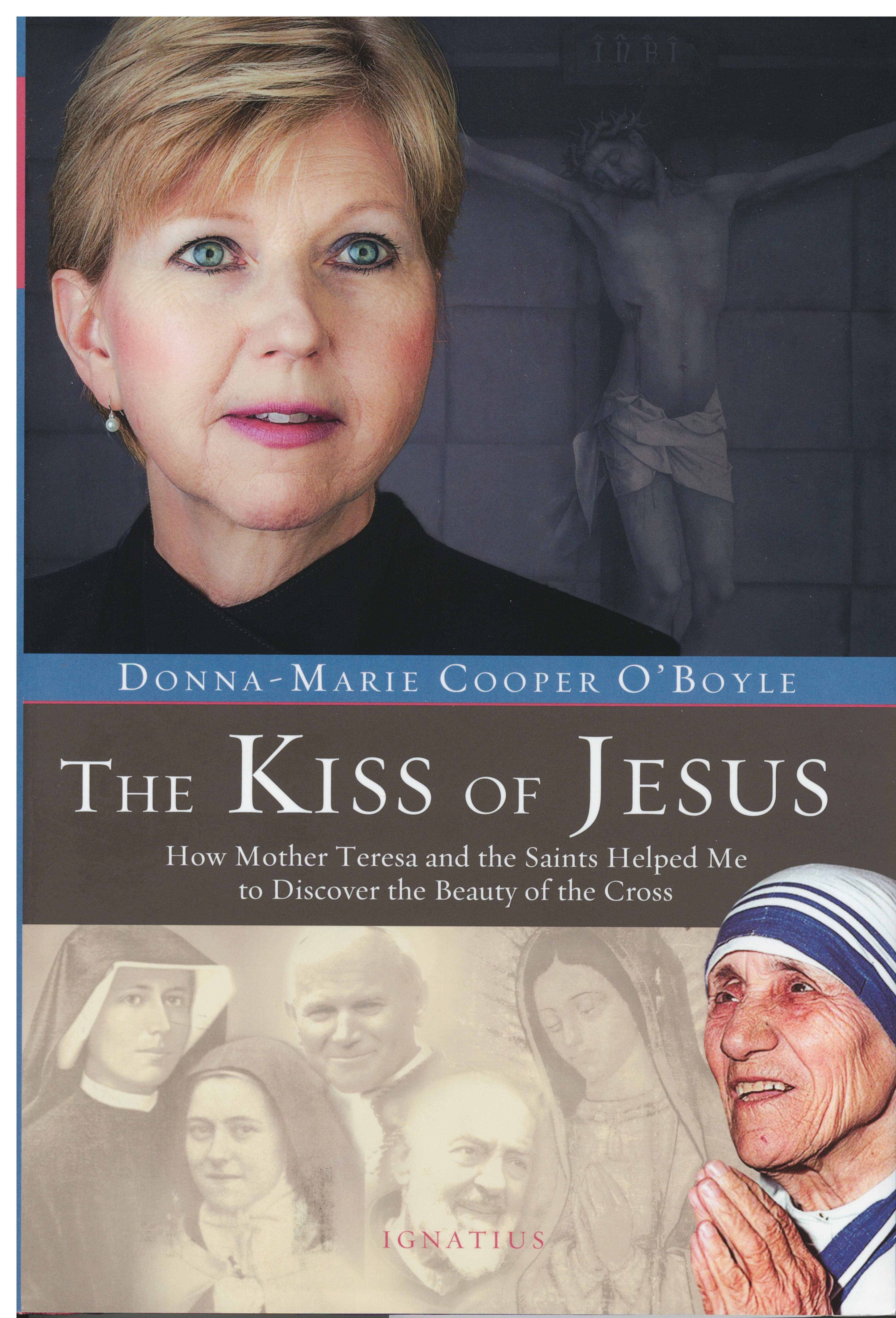 The Kiss of Jesus by Donna-Marie Cooper O'Boyle 108-9781586179168