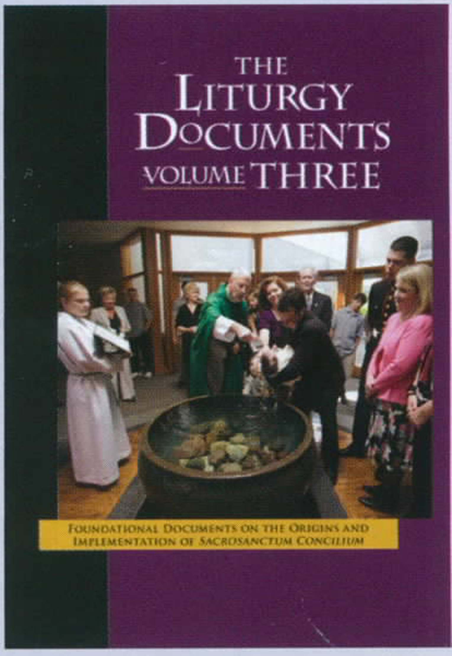The Liturgy Documents Volume Three from Liturgy Training Publications 120-9781616711016